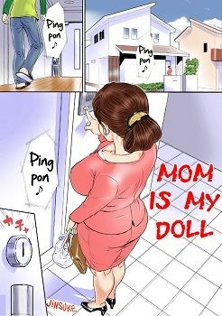 Mom is My Doll