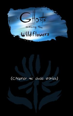 Ghosts Among the Wild Flowers: chapter 47
